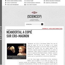 Néandertal a copié sur Cro-Magnon