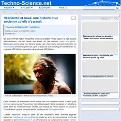 □ Néandertal et nous: une histoire plus ancienne qu'elle n'y paraît
