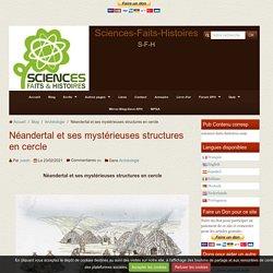 Néandertal et ses mystérieuses structures en cercle