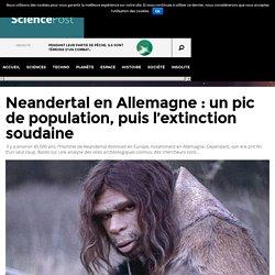 Neandertal en Allemagne : un pic de population, puis l'extinction soudaine