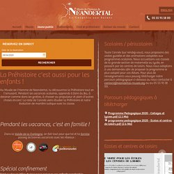 Musée de l'Homme de Neandertal – La Préhistoire c'est aussi pour les enfants ! - Musée de l'homme de Néandertal