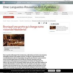 Bruniquel une grotte qui change notre vision de Néandertal - Drac Languedoc-Roussillon-Midi-Pyrénées