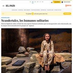 Neandertales, los humanos solitarios