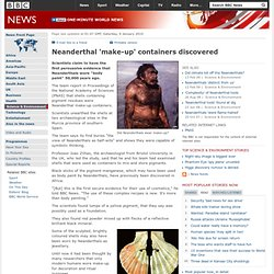 Neanderthal 'make-up' containers discovered