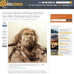Humans Broke Off Neanderthal Sex After Discovering Eurasia
