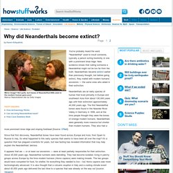 Why did Neanderthals become extinct?