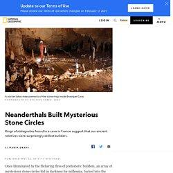 Neanderthals Built Mysterious Stone Circles