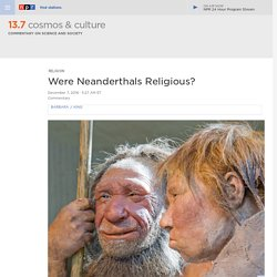 Were Neanderthals Religious? : 13.7: Cosmos And Culture