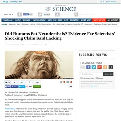 Did Humans Eat Neanderthals? Evidence For Scientists' Shocking Claim Said Lacking