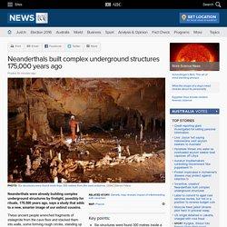 Neanderthals built complex underground structures 175,000 years ago