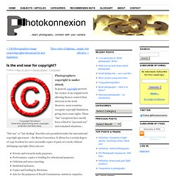 Is the end near for copyright? | Photokonnexion