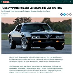 14 Nearly Perfect Classic Cars Ruined By One Tiny Flaw