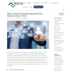 Why Cultural Nearshoring Outranks Outsourcing in 2021 - Remote Team Solutions