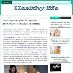 Neatsargus naujų riebalų deginimo priemonių vartojimas sukelia distrofiją - beautylifestile