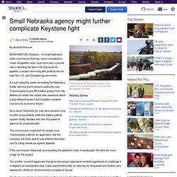 Small Nebraska agency might further complicate Keystone fight