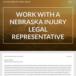 Work With a Nebraska Injury Legal Representative – Auto Accident Attorney Omaha
