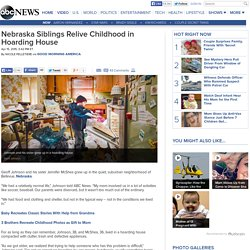 Nebraska Siblings Relive Childhood in Hoarding House