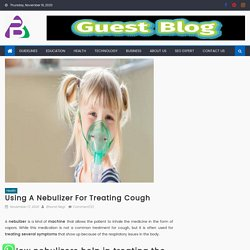 Using A Nebulizer For Treating Cough