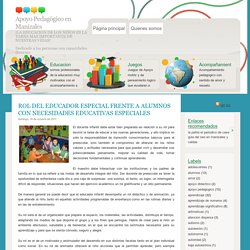 ROL DEL EDUCADOR ESPECIAL FRENTE A ALUMNOS CON NECESIDADES EDUCATIVAS ESPECIALES