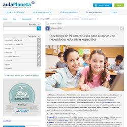 Diez blogs de PT con recursos para alumnos con necesidades educativas especiales