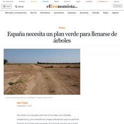 España necesita un plan verde para llenarse de árboles
