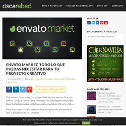 Envato Market, todo lo que puedas necesitar para tu proyecto creativo - Óscar Abad