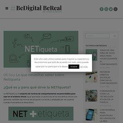 Lo que necesitas saber sobre Netiqueta - BeDigital BeReal