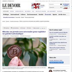 Bitcoin: un permis sera nécessaire pour exploiter un guichet automatique