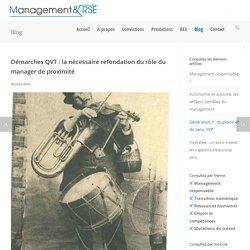 Démarches QVT : la nécessaire refondation du rôle du manager de proximité - Management & RSE