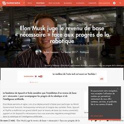 Elon Musk juge le revenu de base « nécessaire » face aux progrès de la robotique - Politique