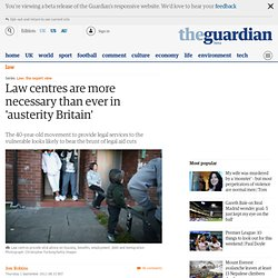 Law centres are more necessary than ever in 'austerity Britain'