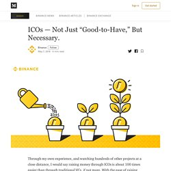 """ICOs — Not Just """"Good-to-Have,"""" But Necessary. - Binance Exchange - Medium"""