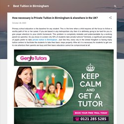 How necessary is Private Tuition in Birmingham & elsewhere in the UK?