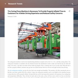 Tire Curing Press Machine Is Necessary To Provide Properly Inflated Tires to Customers for A Better Driving Experience and Reduced Safety Concerns