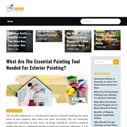 Know About The Necessary Equipment Of Exterior Painter While Painting
