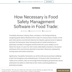 How Necessary is Food Safety Management Software in Food Trade: – normexca