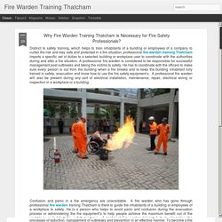Fire Warden Training Thatcham: Why Fire Warden Training Thatcham is Necessary for Fire Safety Professionals?