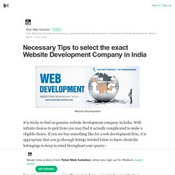 Necessary Tips to select the exact Website Development Company in India