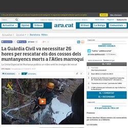 La Guàrdia Civil va necessitar 26 hores per rescatar els dos cossos dels muntanyencs morts a l'Atles marroquí