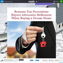 Reasons You Necessitate Buyers Advocates Melbourne When Buying a Dream Home