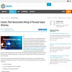 Factors That Necessitate Hiring A Personal Injury Attorney