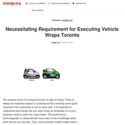 Joseph Lee: Necessitating Requirement for Executing Vehicle Wraps Toronto