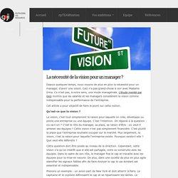 La nécessité de la vision pour un manager ?