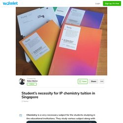 Student's necessity for IP chemistry tuition in Singapore