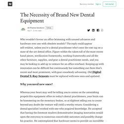 The Necessity of Brand New Dental Equipment - All Practice Solutions - Medium