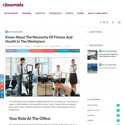Know About the Necessity of Fitness and Health in the Workplace