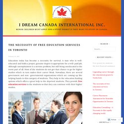 The necessity of free education services In Toronto – I dream canada international inc.