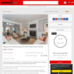 Why Is It A Necessity To Remodel Your Home With Time?