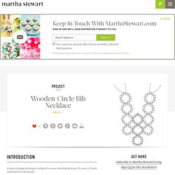 Make Center Piece - Wooden-Circle Bib Necklace - Step 1 - MarthaStewart.com