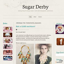 SugarBlog - Not a $168 necklace!